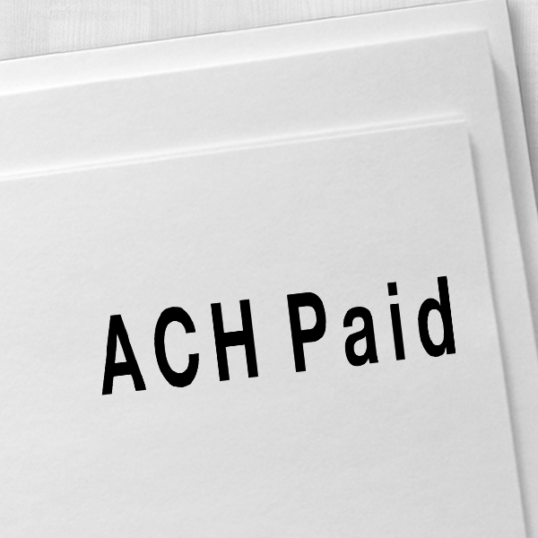 ACH Paid Rubber Stamp Imprint Example