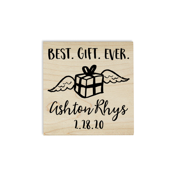 Custom Best Gift Ever Baby Announcement Craft Stamp Body and Design