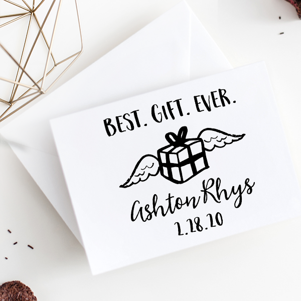 Custom Best Gift Ever Baby Announcement Craft Stamp Imprint Example