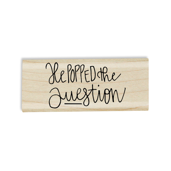 He Popped the Question Save the Date Stamp Design on Stamp Body