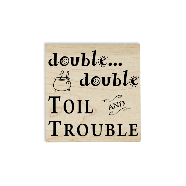 Double Double Toil & Trouble Craft Stamp Body and Design