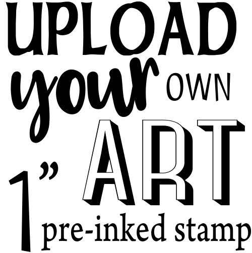 "Upload Your Art 1"" Pre-Inked Stamp"
