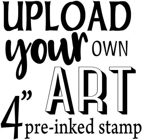 "Upload Your Art 4"" Pre-Inked Stamp"
