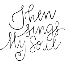 Then Sings My Soul Stamp