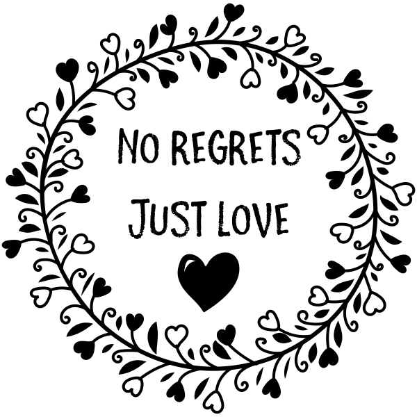 No Regrets Just Love Craft Stamp