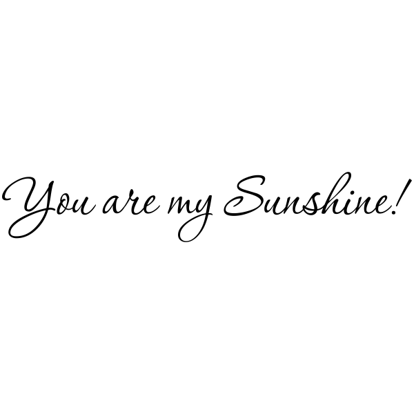 You are my Sunshine! Rubber Stamp
