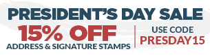 President's Day Sale! 15% off Address & Signature Stamps